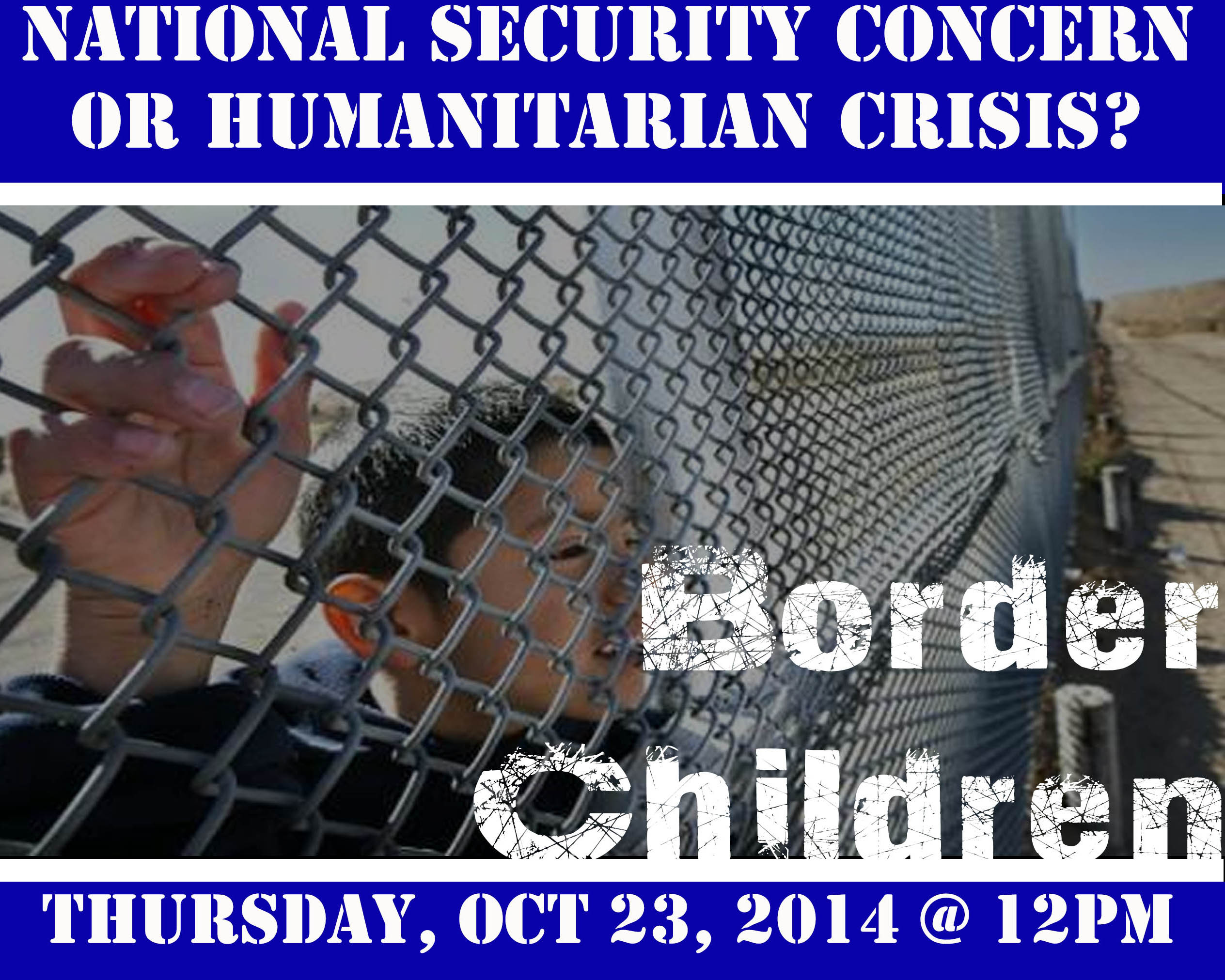 Border Children: National Security Concern or Humanitarian Crisis